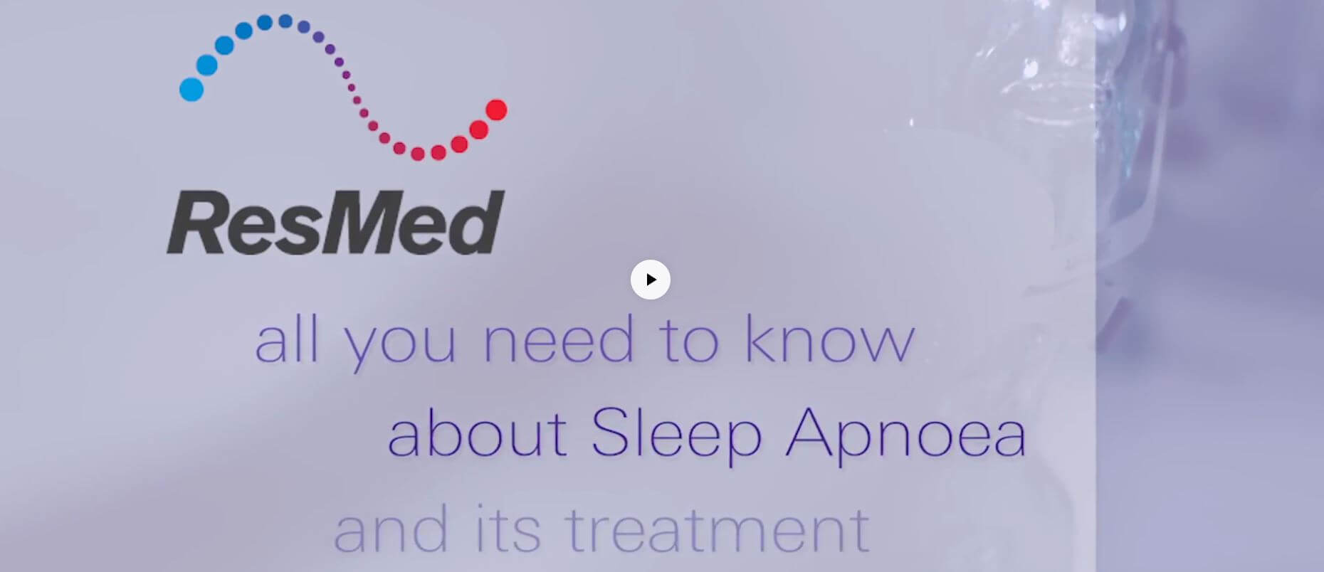 Sleep apnea treatments in video by ResMed